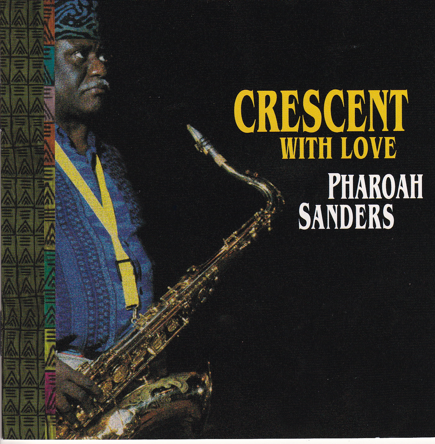 Crescent With Love By Pharoah Sanders