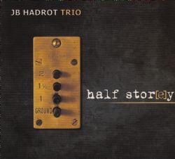 Half Stor[e]y, JB Hadrot Trio