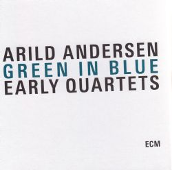 Green In Blue - Early Quartets