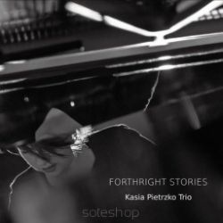 Forthright Stories, Kasia Pietrzko Trio