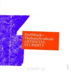 Artificial Stupidity, Emil Miszk Sonic Syndicate