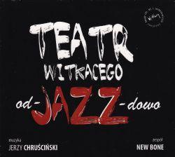 Teatr Witkacego ad Jazz dowo